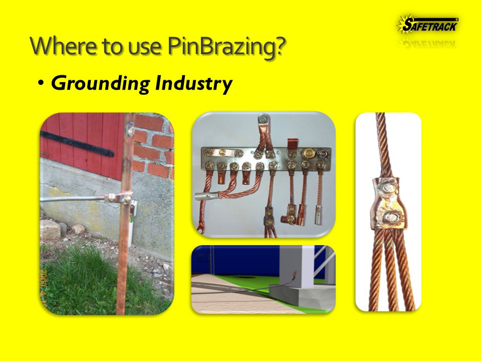 Where to use PinBrazing Grounding Industry