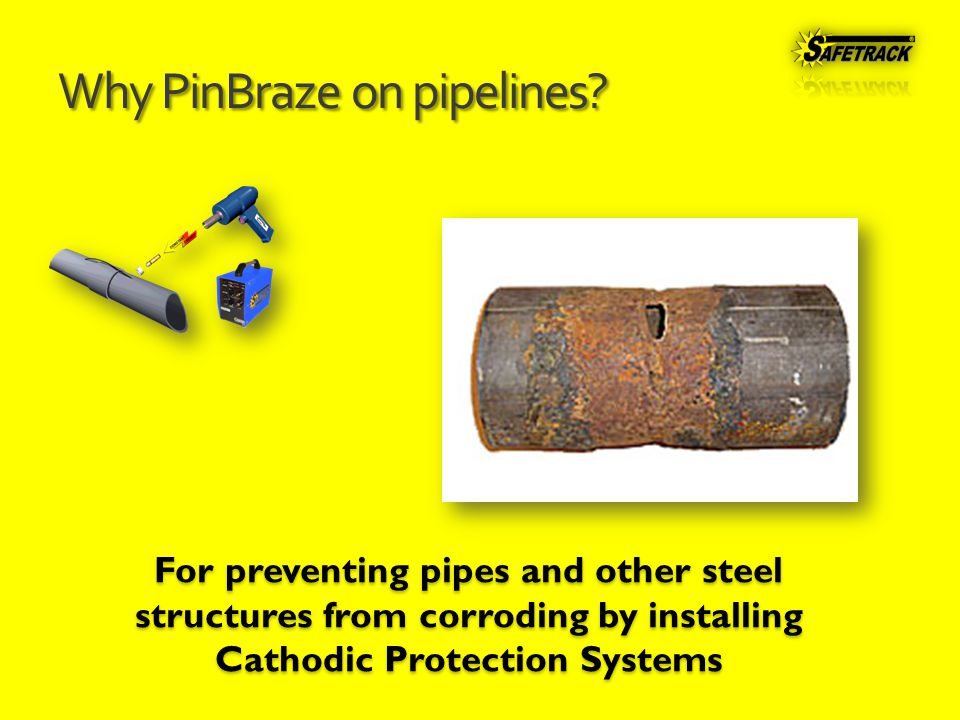 Why PinBraze on pipelines.