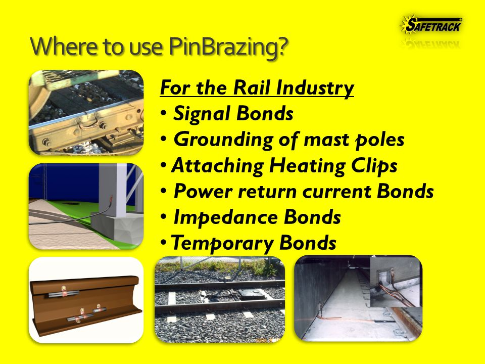 Where to use PinBrazing.