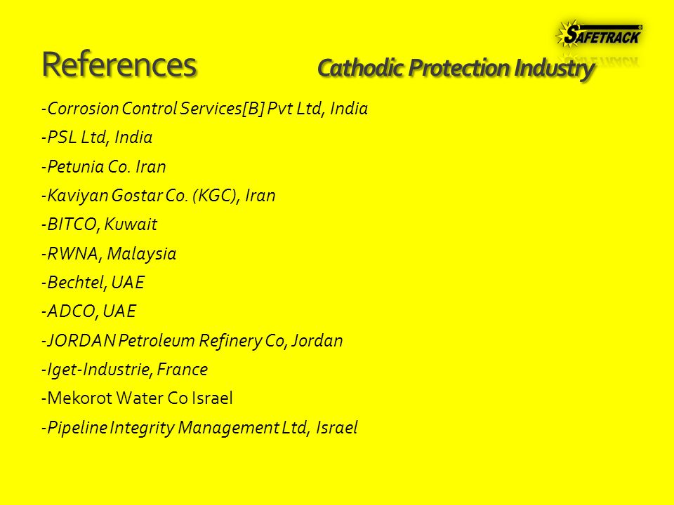 References Cathodic Protection Industry -Corrosion Control Services[B] Pvt Ltd, India -PSL Ltd, India -Petunia Co.