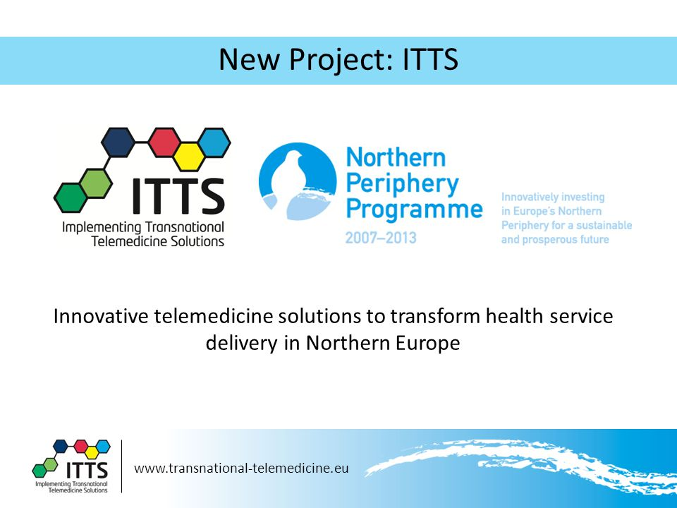 New Project: ITTS Innovative telemedicine solutions to transform health service delivery in Northern Europe