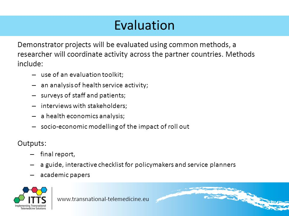 Evaluation Demonstrator projects will be evaluated using common methods, a researcher will coordinate activity across the partner countries.