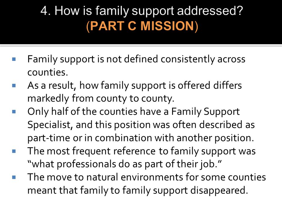  Family support is not defined consistently across counties.