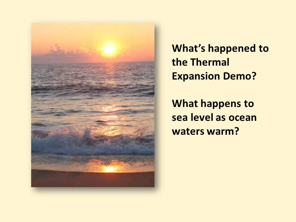 What's happened to the Thermal Expansion Demo What happens to sea level as ocean waters warm