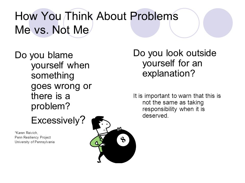 How You Think About Problems Me vs.