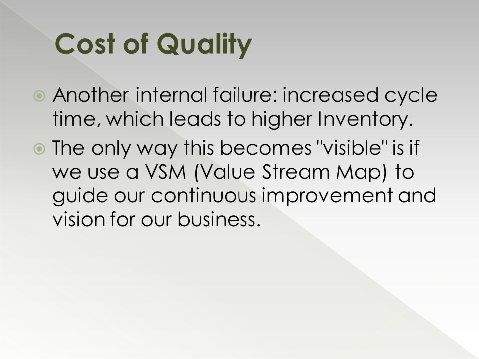  Another internal failure: increased cycle time, which leads to higher Inventory.