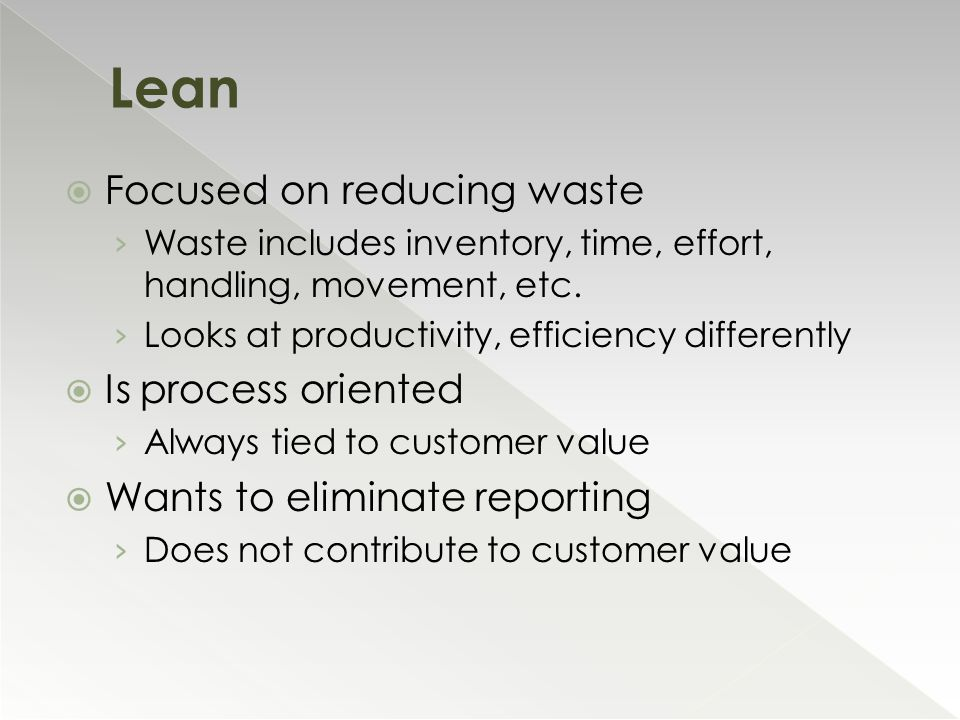  Focused on reducing waste › Waste includes inventory, time, effort, handling, movement, etc.