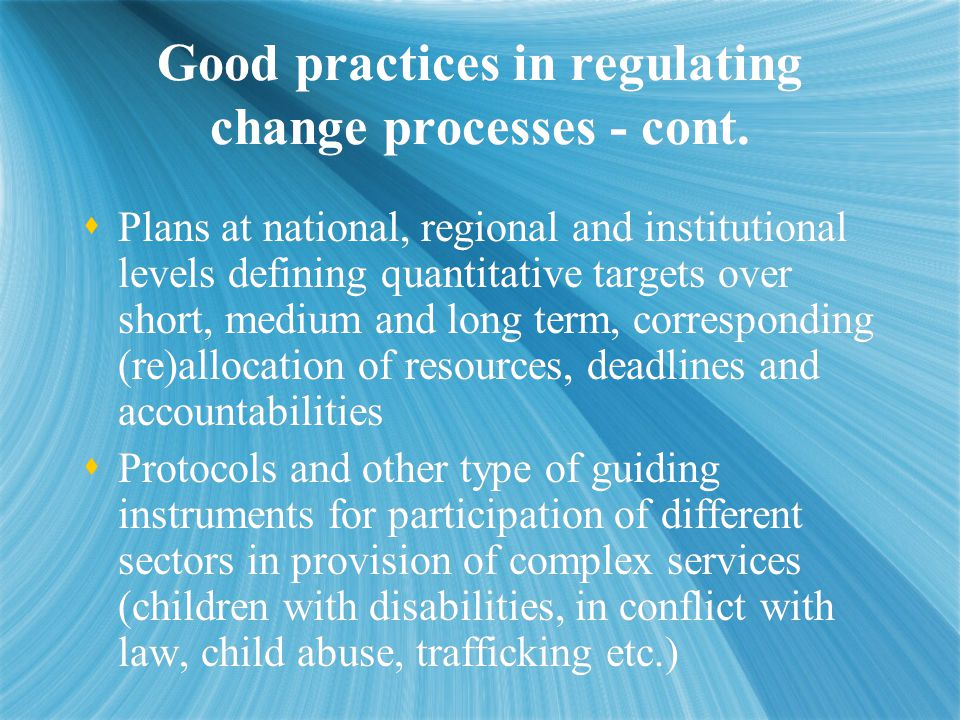 Good practices in regulating change processes - cont.