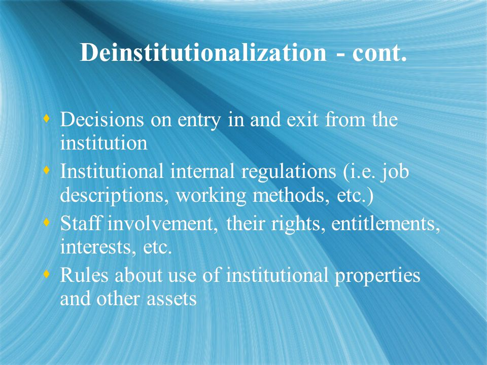 Deinstitutionalization - cont.
