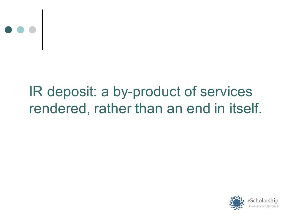 IR deposit: a by-product of services rendered, rather than an end in itself.