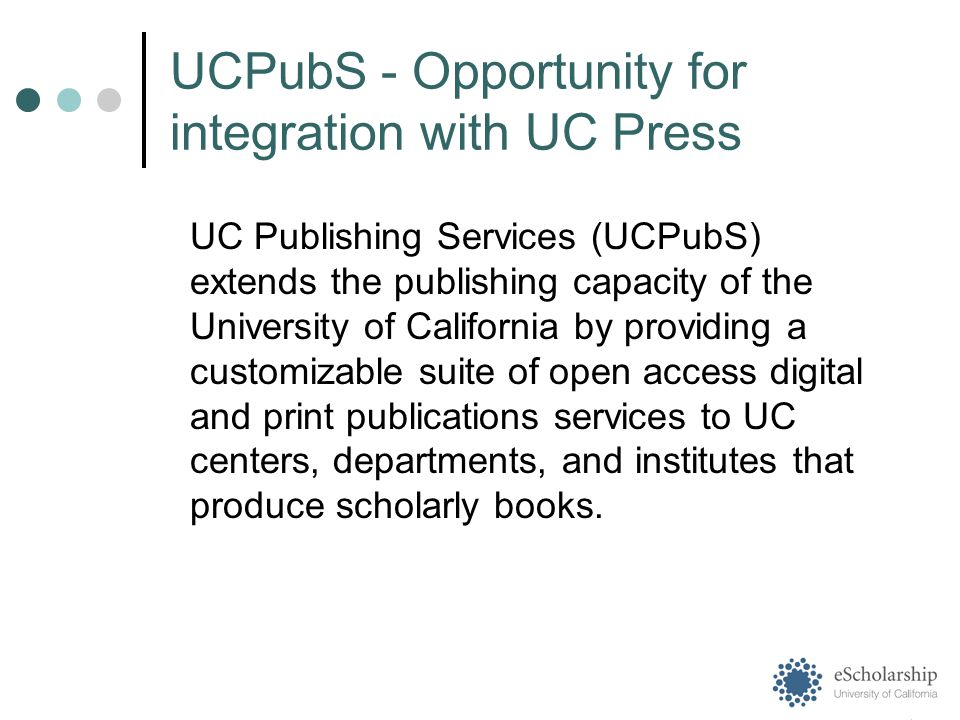 UC Publishing Services (UCPubS) extends the publishing capacity of the University of California by providing a customizable suite of open access digital and print publications services to UC centers, departments, and institutes that produce scholarly books.