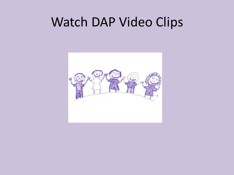Watch DAP Video Clips