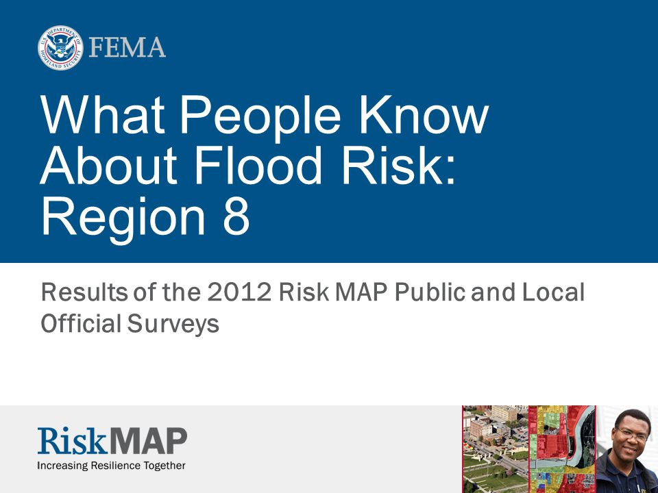 What People Know About Flood Risk: Region 8 Results of the 2012 Risk MAP Public and Local Official Surveys