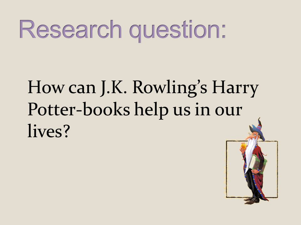 How can J.K. Rowling's Harry Potter-books help us in our lives