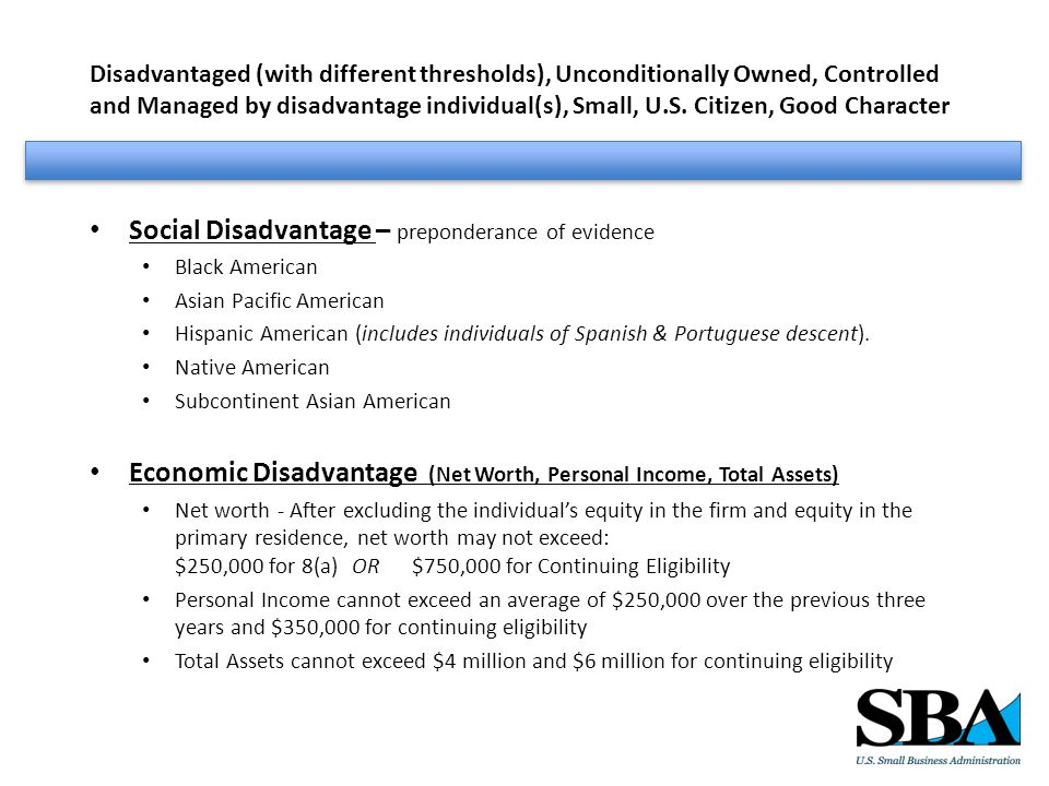Disadvantaged (with different thresholds), Unconditionally Owned, Controlled and Managed by disadvantage individual(s), Small, U.S.