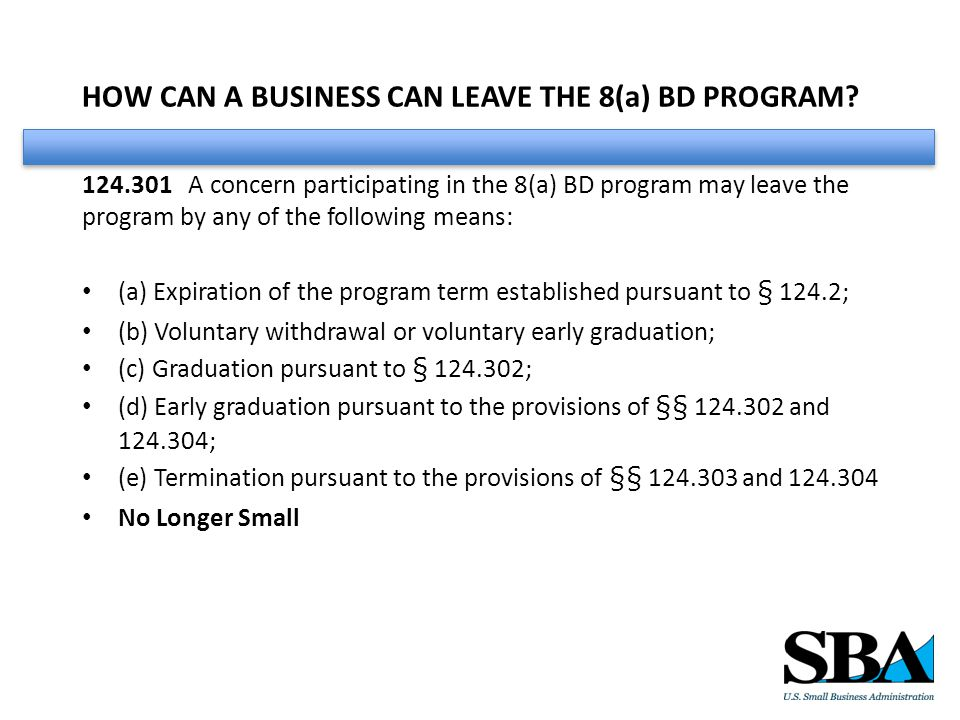 HOW CAN A BUSINESS CAN LEAVE THE 8(a) BD PROGRAM.