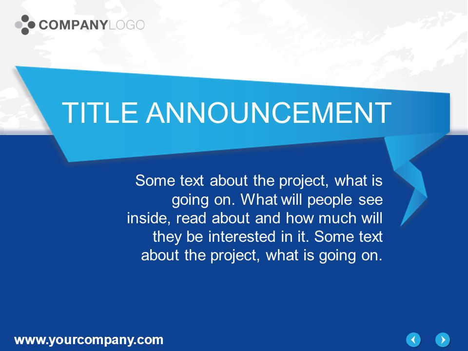 www.yourcompany.com TITLE ANNOUNCEMENT Some text about the project, what is going on.
