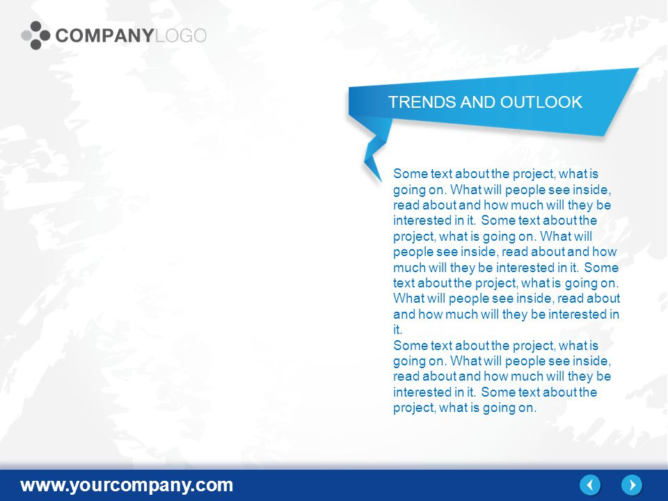 www.yourcompany.com TRENDS AND OUTLOOK Some text about the project, what is going on.