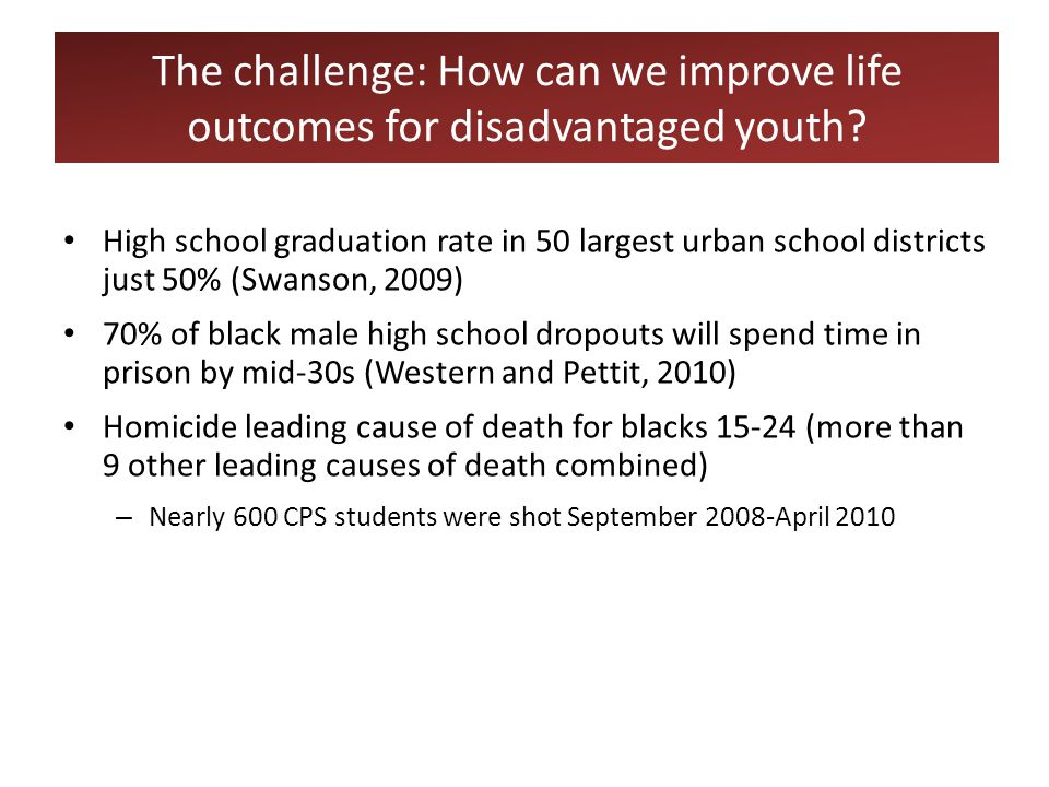 The challenge: How can we improve life outcomes for disadvantaged youth.