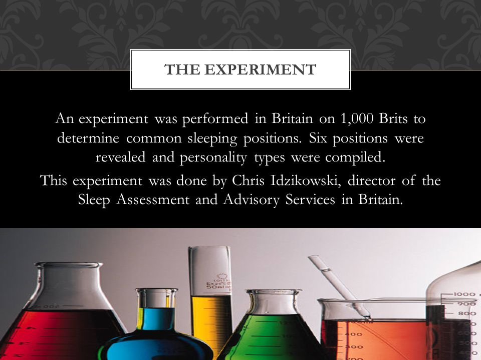 An experiment was performed in Britain on 1,000 Brits to determine common sleeping positions.
