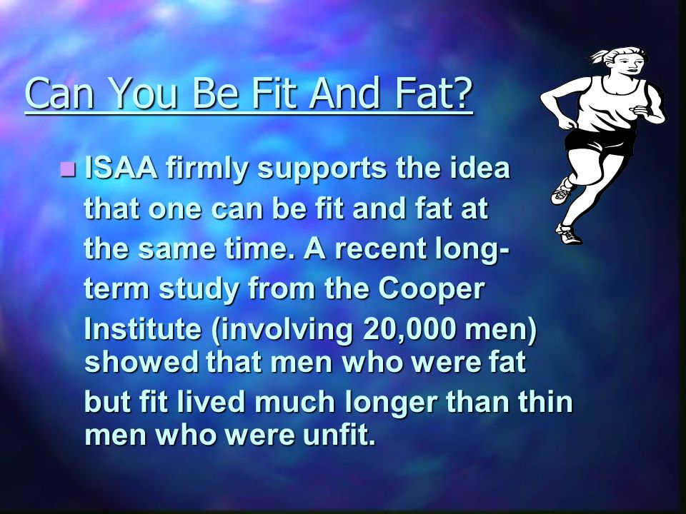Can You Be Fit And Fat.
