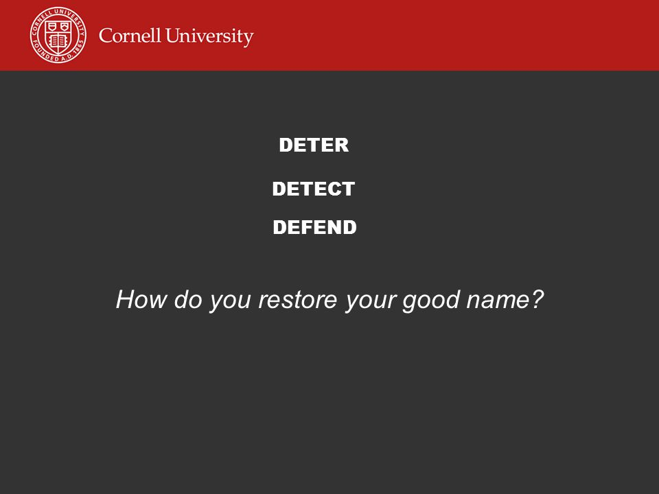 How do you restore your good name DETER DETECT DEFEND