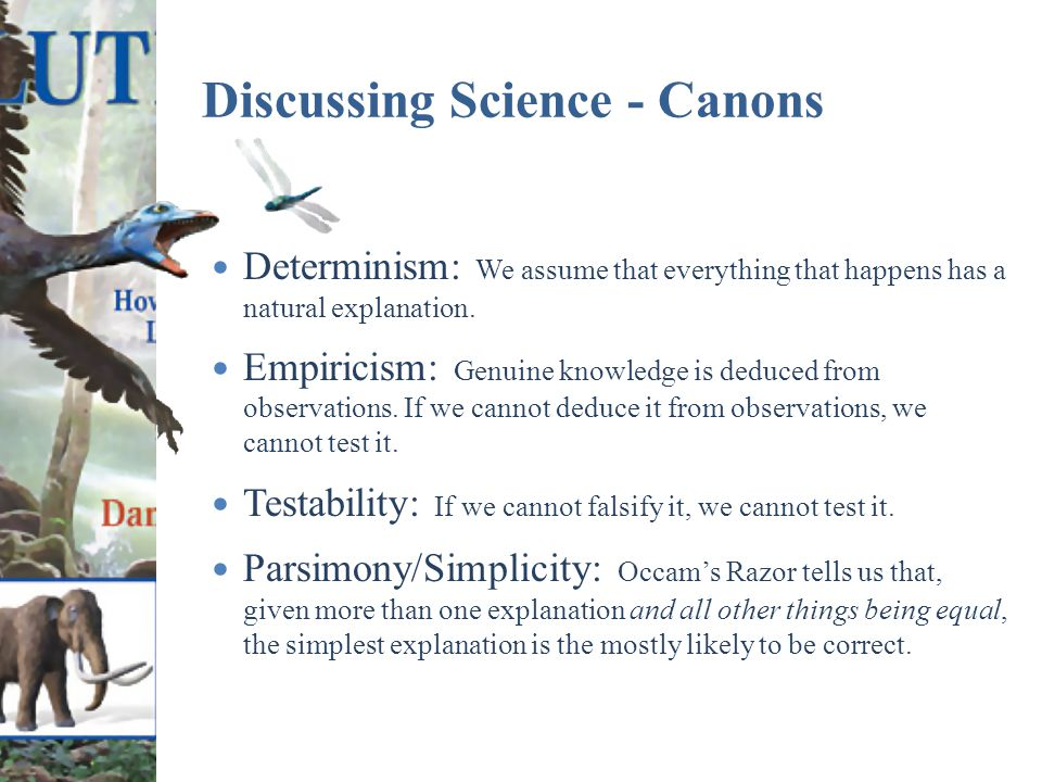 Discussing Science - Canons Determinism: We assume that everything that happens has a natural explanation.