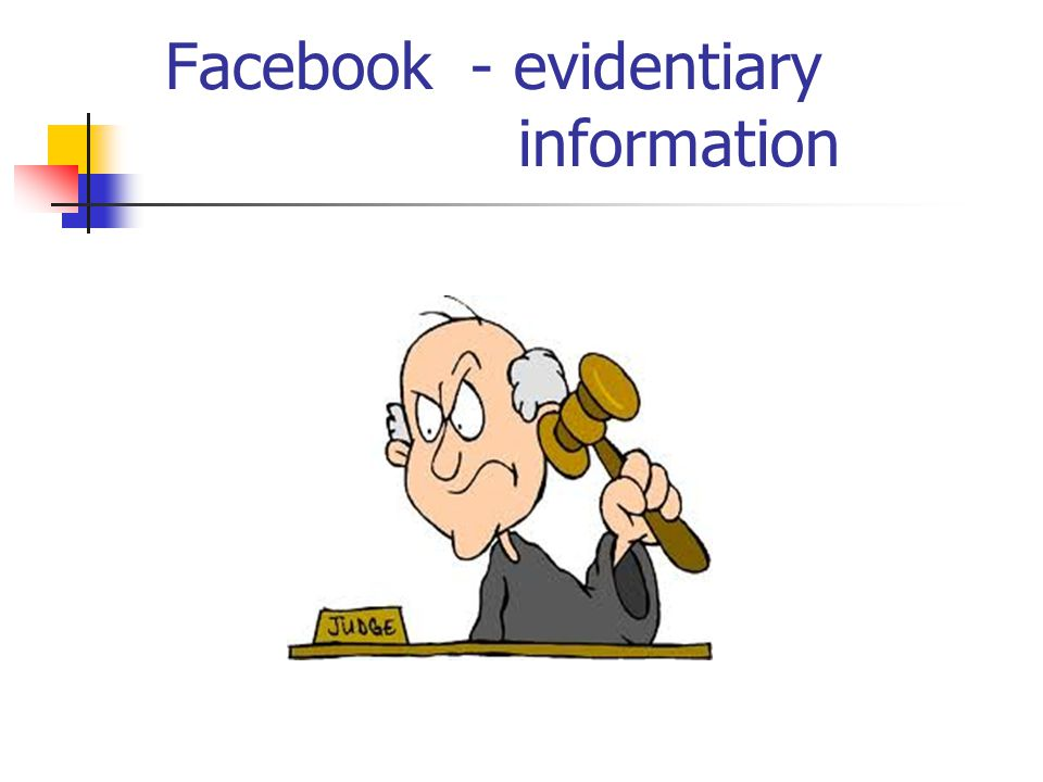 Facebook - evidentiary information