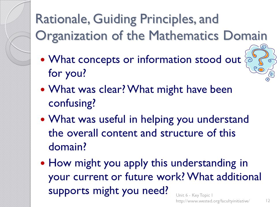 Rationale, Guiding Principles, and Organization of the Mathematics Domain What concepts or information stood out for you.