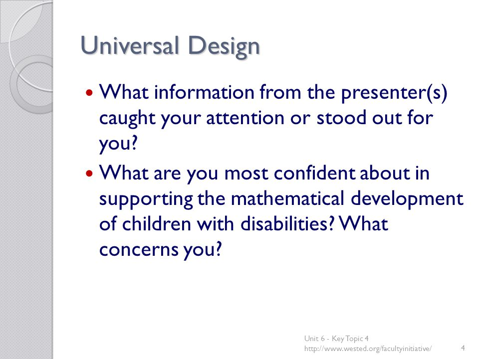 Universal Design What information from the presenter(s) caught your attention or stood out for you.