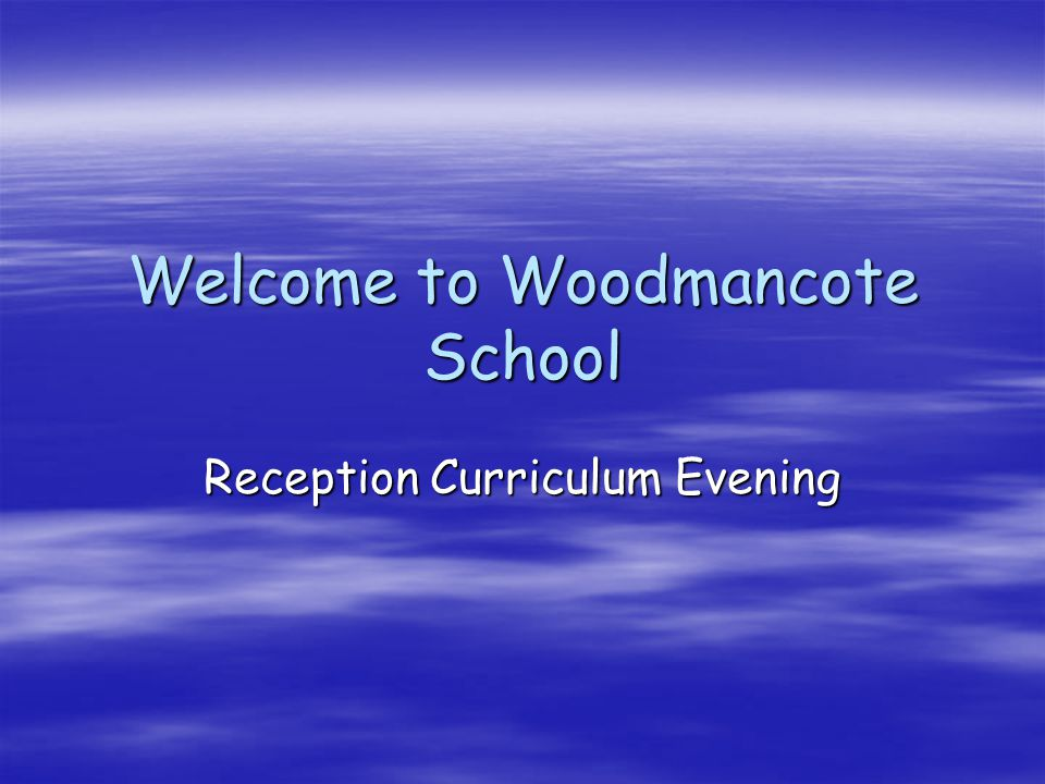 Welcome to Woodmancote School Reception Curriculum Evening