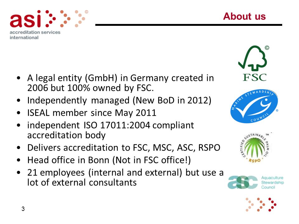 A legal entity (GmbH) in Germany created in 2006 but 100% owned by FSC.