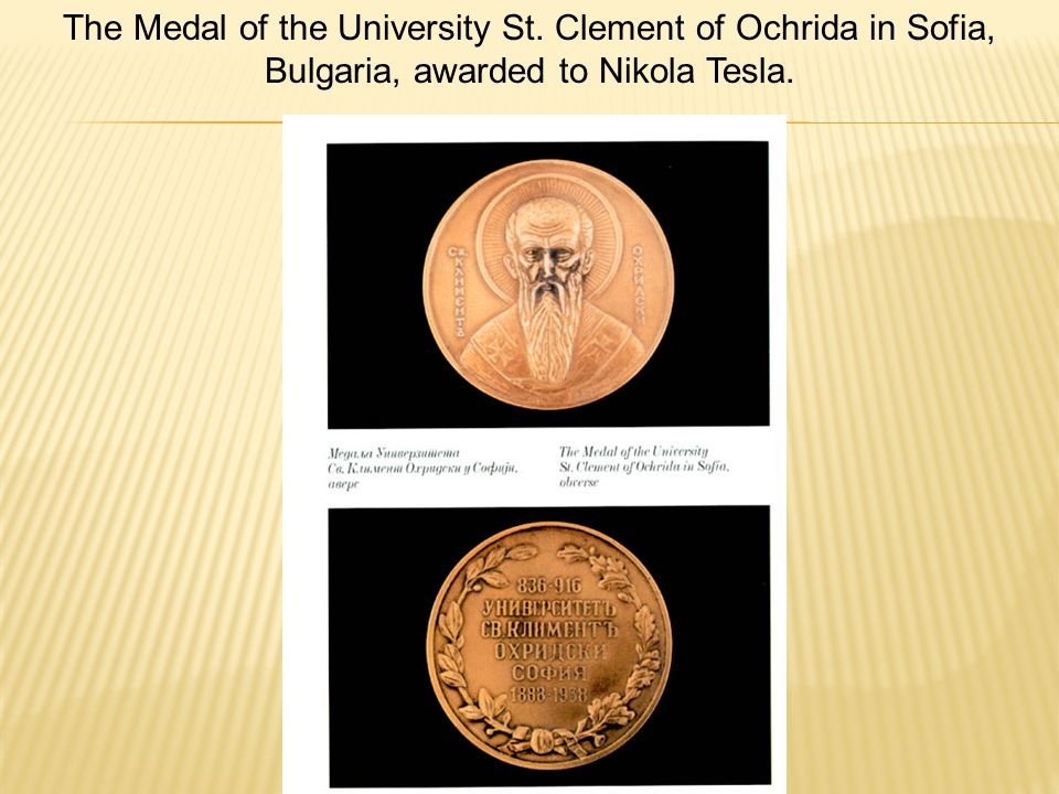 The Medal of the University St. Clement of Ochrida in Sofia, Bulgaria, awarded to Nikola Tesla.