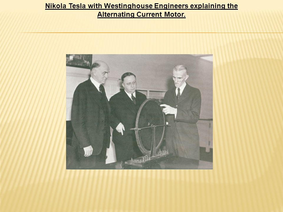 Nikola Tesla with Westinghouse Engineers explaining the Alternating Current Motor.