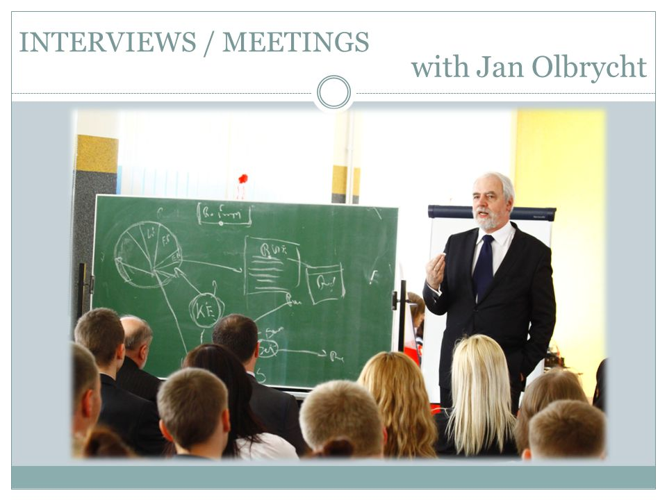 INTERVIEWS / MEETINGS with Jan Olbrycht