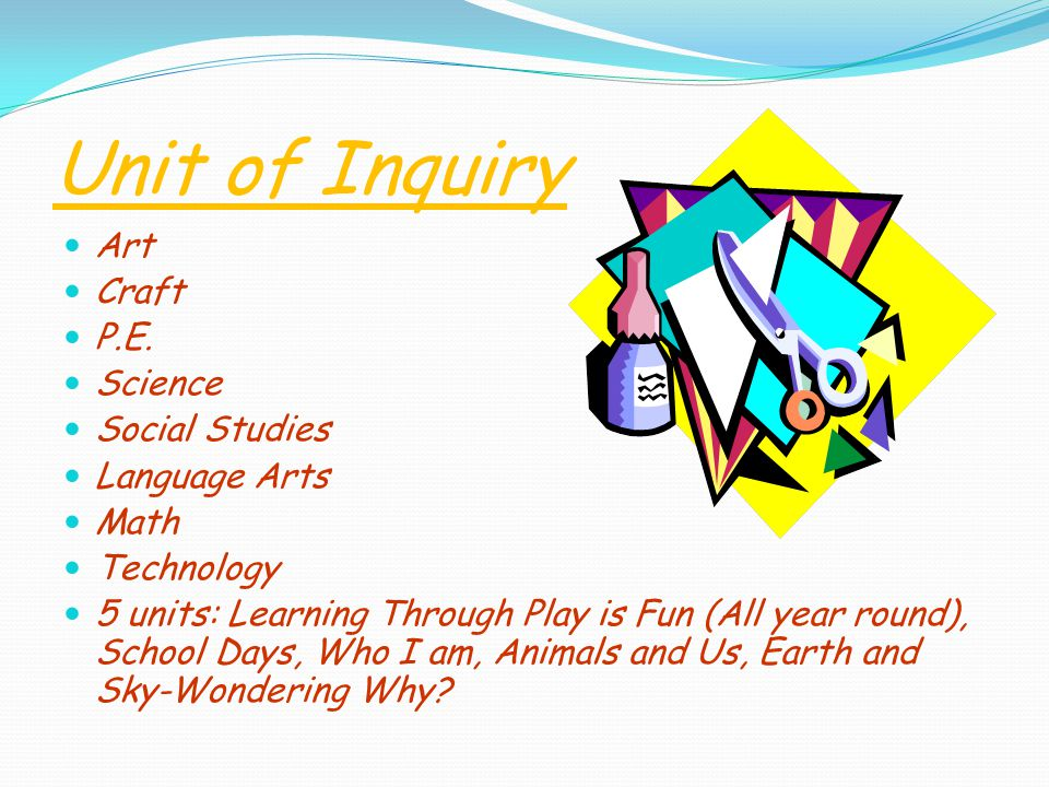 Unit of Inquiry Art Craft P.E.