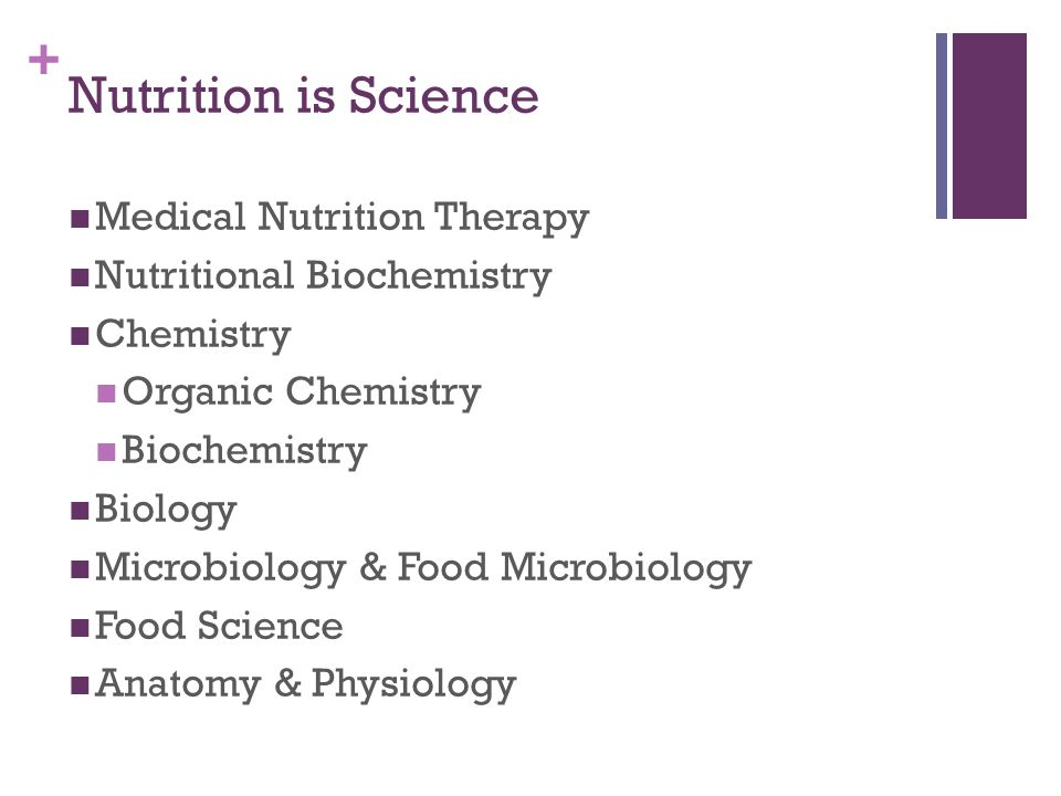 + Nutrition is Science Medical Nutrition Therapy Nutritional Biochemistry Chemistry Organic Chemistry Biochemistry Biology Microbiology & Food Microbiology Food Science Anatomy & Physiology