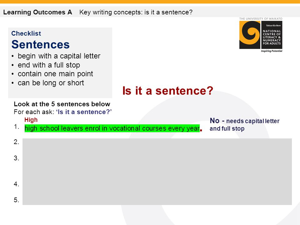 Is it a sentence. Look at the 5 sentences below For each ask: 'Is it a sentence ' 1.