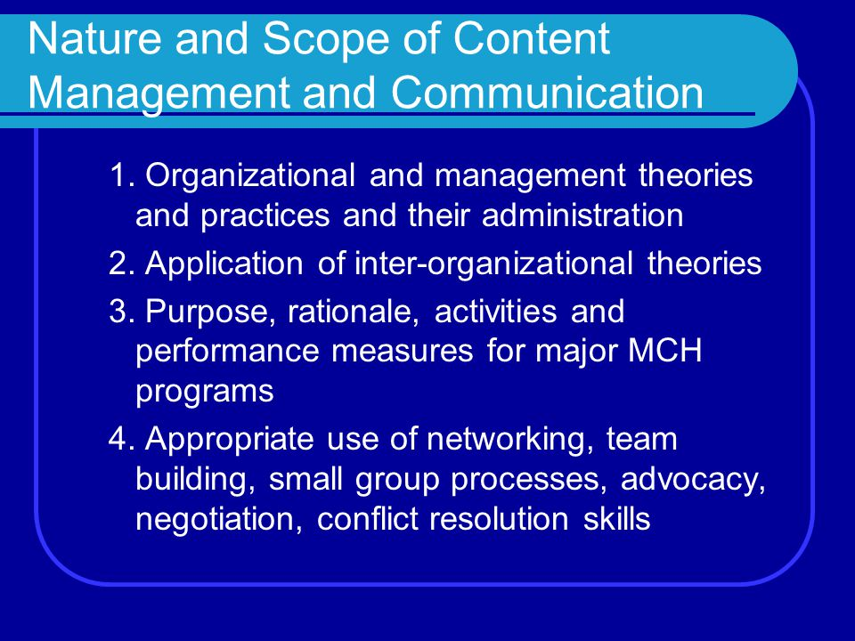 Nature and Scope of Content Management and Communication 1.