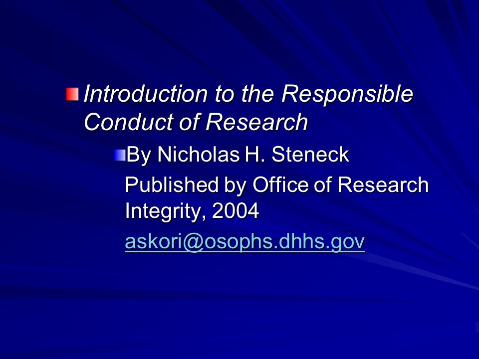 Introduction to the Responsible Conduct of Research By Nicholas H.