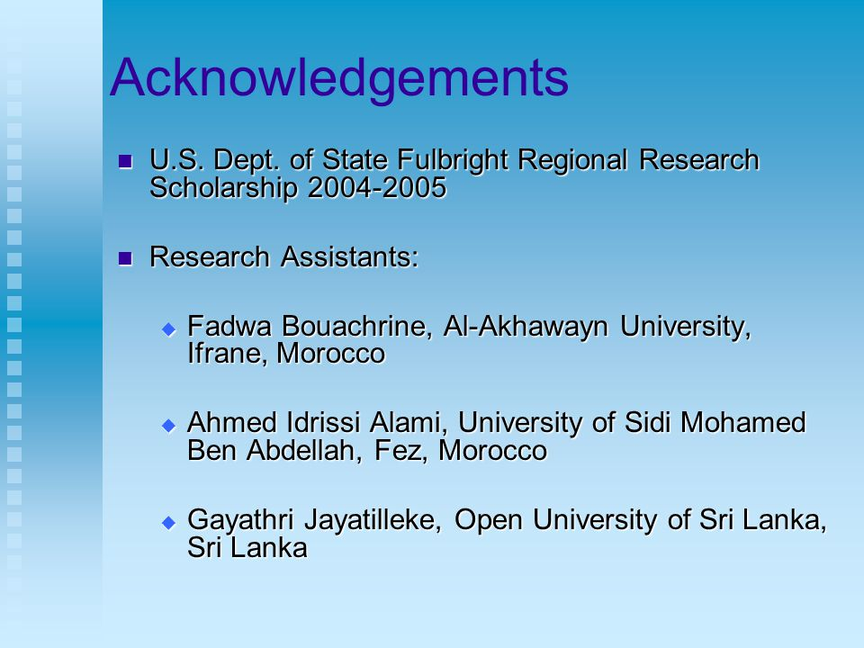Acknowledgements U.S. Dept. of State Fulbright Regional Research Scholarship 2004-2005 U.S.
