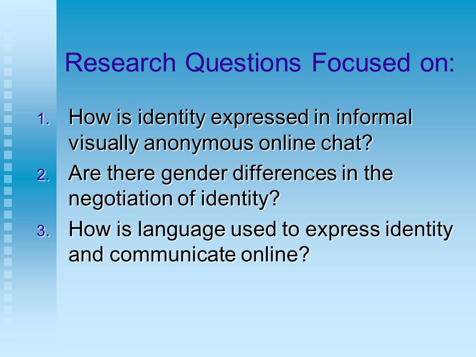 Research Questions Focused on: 1.