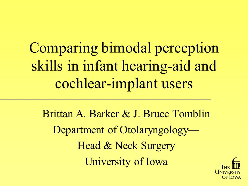 Comparing bimodal perception skills in infant hearing-aid and cochlear-implant users Brittan A.