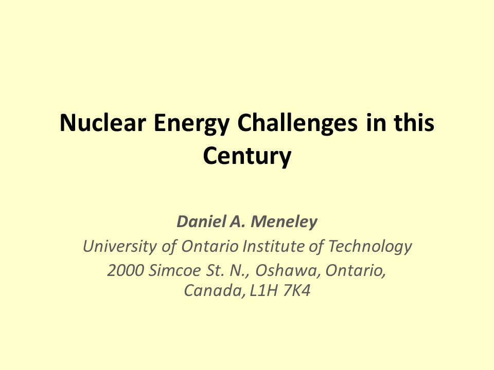 Nuclear Energy Challenges in this Century Daniel A.