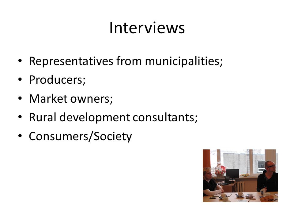 Interviews Representatives from municipalities; Producers; Market owners; Rural development consultants; Consumers/Society