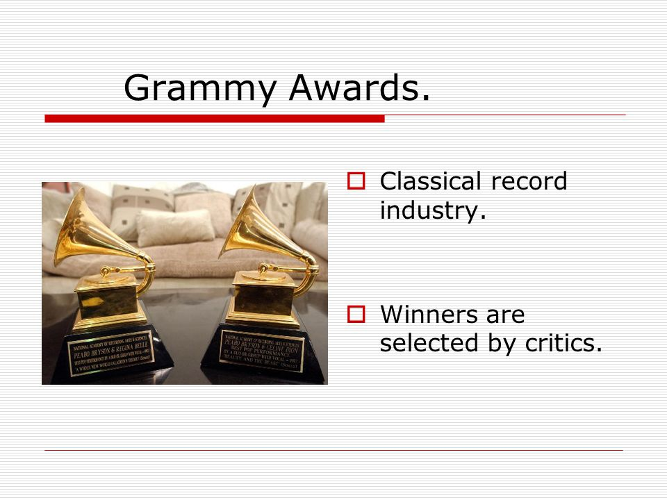 Grammy Awards.  Classical record industry.  Winners are selected by critics.