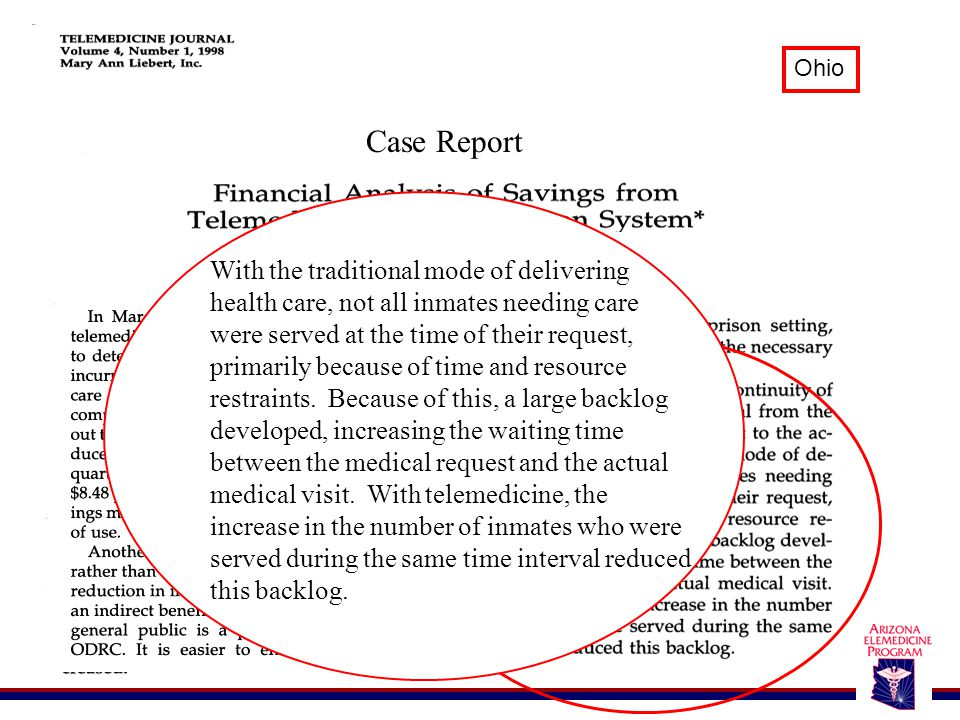 Ohio Case Report With the traditional mode of delivering health care, not all inmates needing care were served at the time of their request, primarily because of time and resource restraints.