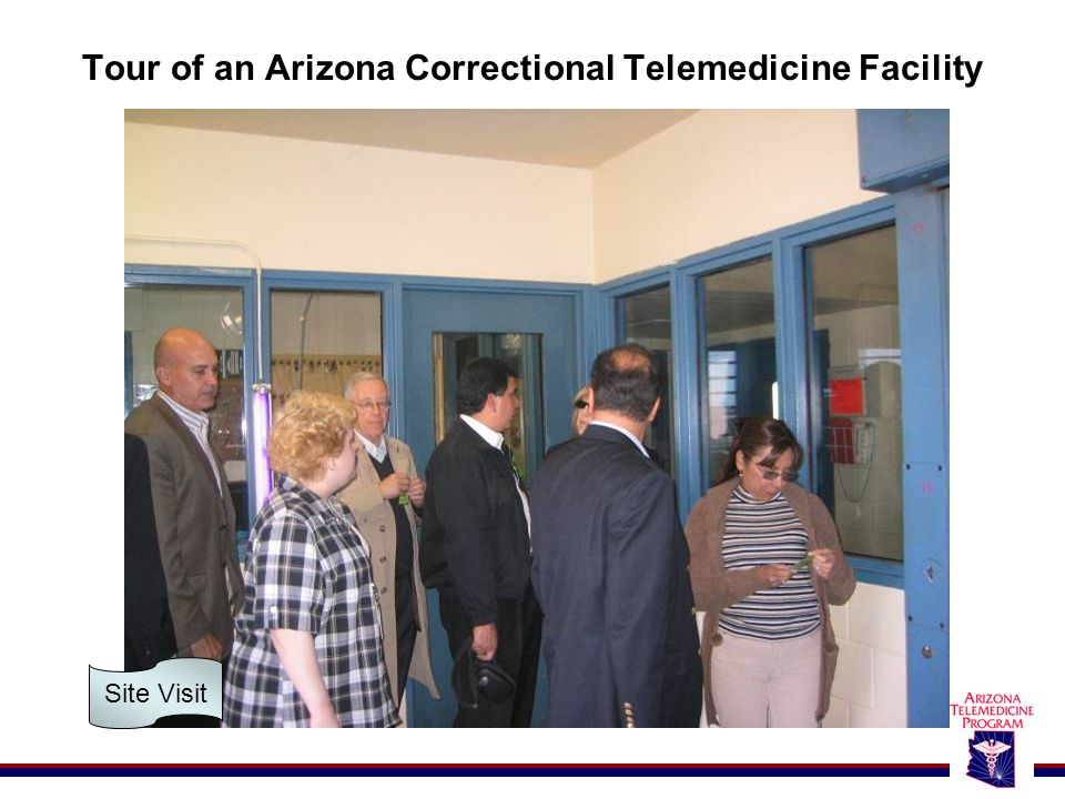 Tour of an Arizona Correctional Telemedicine Facility Site Visit