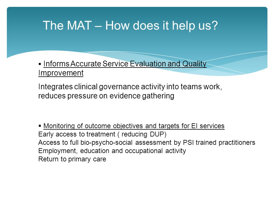 The MAT – How does it help us.