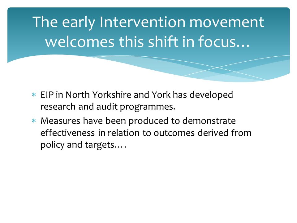  EIP in North Yorkshire and York has developed research and audit programmes.